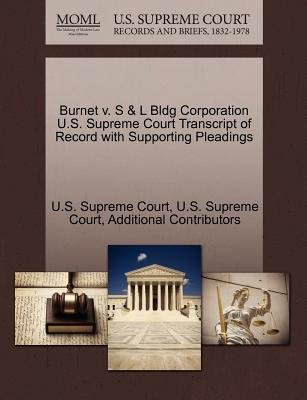 Burnet V. S & L Bldg Corporation U.S. Supreme Court Transcript of Record with Supporting Pleadings (Paperback): Additional...