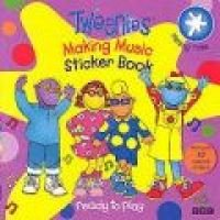 Tweenies: Making Music Sticker Book: Stephanie Longfoot