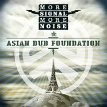 Asian Dub Foundation - More Signal More Noise (CD): Asian Dub Foundation