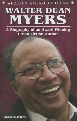 Walter Dean Myers - A Biography of an Award-Winning Urban Fiction Author (Hardcover): Denise M Jordan