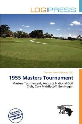 1955 Masters Tournament (Paperback): Terrence James Victorino