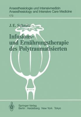 Infusions- und Ernahrungstherapie des Polytraumatisierten (German, English, Paperback): J E Schmitz