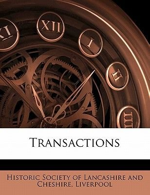 Transaction, Volume 12 (Paperback): Historic Society of Lancashire and Chesh
