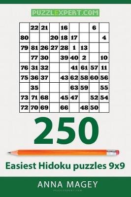 250 Easiest Hidoku Puzzles 9x9 (Paperback): Anna Magey