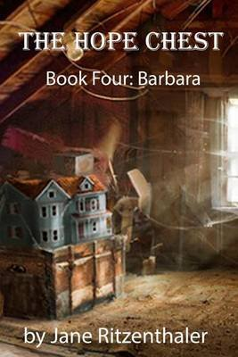 The Hope Chest - Book Four-Barbara (Paperback): Jane Ritzenthaler