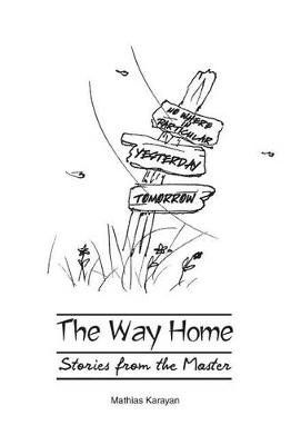 The Way Home - Stories from the Master (Paperback): Mathias Stephan Karayan