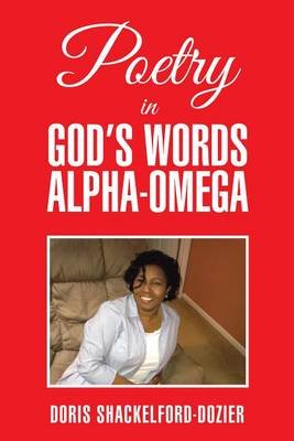 Poetry in God's Words Alpha-Omega (Electronic book text): Doris Shackelford-Dozier