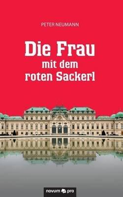 Die Frau Mit Dem Roten Sackerl (German, Paperback): Peter Neumann