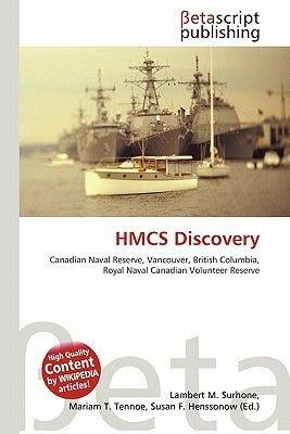 Hmcs Discovery (Paperback): Lambert M. Surhone, Mariam T. Tennoe, Susan F. Henssonow