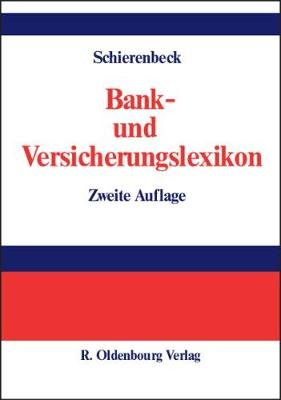 Bank- Und Versicherungslexikon (German, Electronic book text, 2nd 2., Vollig Uberarb. Und Erw. A ed.): Henner Schierenbeck