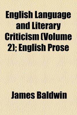 English Language and Literary Criticism Volume 2; English Prose (Paperback): James Baldwin