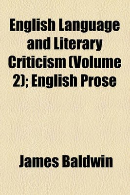 English Language and Literary Criticism Volume 2; English Prose (Paperback): James Baldwin