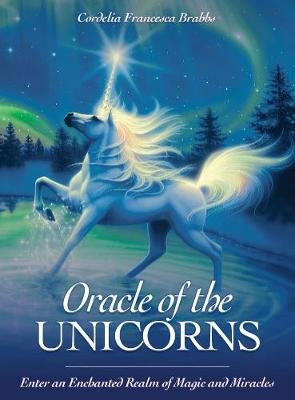Oracle of the Unicorns - A Realm of Magic, Miracles & Enchantment (Paperback): Cordelia F. Brabbs