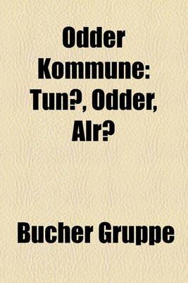 Odder Kommune - Tuno, Odder, Alro (English, German, Paperback): Bucher Gruppe