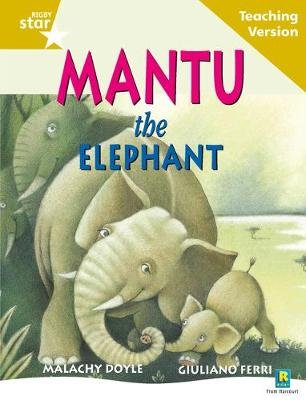 Rigby Star Guided Reading Gold Level: Mantu the Elephant Teaching Version (Paperback, 1st Revised edition):