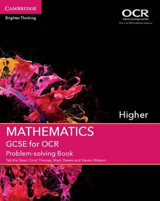 GCSE Mathematics for OCR Higher Problem-Solving Book (Paperback): Tabitha Steel, Coral Thomas, Mark Dawes, Steven Watson