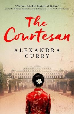 The Courtesan - A Heartbreaking Historical Epic of Loss, Loyalty and Love (Paperback): Alexandra Curry