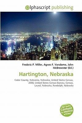 Hartington, Nebraska (Paperback): Frederic P. Miller, Agnes F. Vandome, John McBrewster