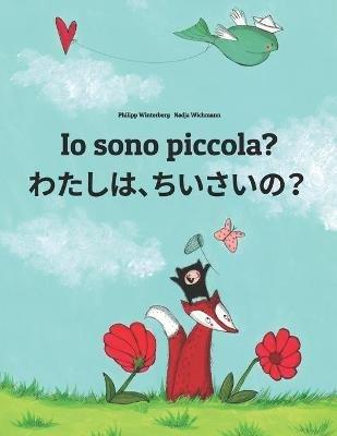 IO Sono Piccola? Watashi, Chisai? - Libro Illustrato Per Bambini: Italiano-Giapponese (Edizione Bilingue) (Italian, Paperback):...
