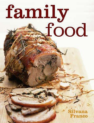 Family Food (Paperback): Silvana Franco