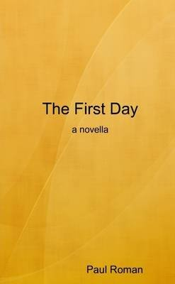 The First Day (Electronic book text): Paul Roman