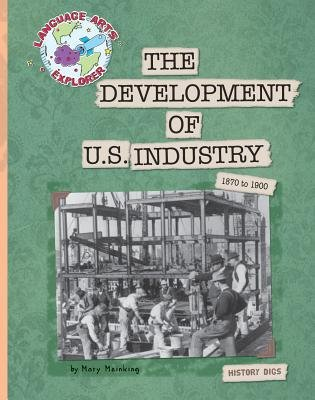 The Development of U.S. Industry (Electronic book text): Mary Meinking