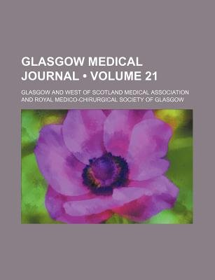 Glasgow Medical Journal (Volume 21) (Paperback): Glasgow And West of Association