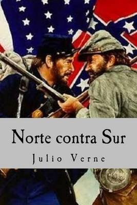 Norte Contra Sur (Spanish, Paperback): Julio Verne