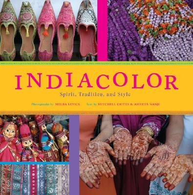 India Color - Spirit, Tradition and Style (Paperback): Mitchell Shelby Crites, Ameeta Nanji
