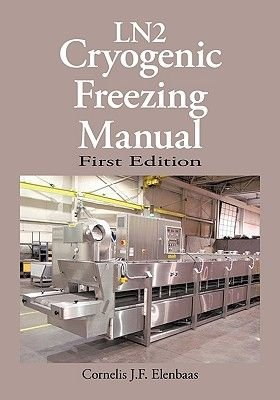 Cryogenic Freezing Manual (Paperback): Cornelis J.F. Elenbaas