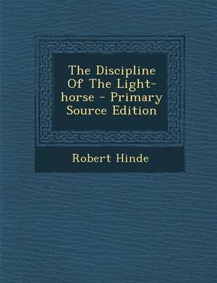 The Discipline of the Light-Horse (Paperback): Robert Hinde