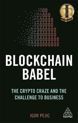 Blockchain Babel - The Crypto Craze and the Challenge to Business (Paperback): Igor Pejic