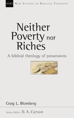 Neither Poverty Nor Riches - Biblical Theology of Possessions (Paperback): Craig L. Blomberg