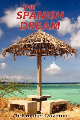 The Spanish Dream (Paperback): Christopher Doveton