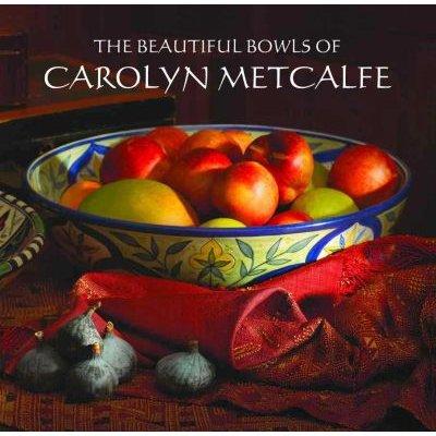 The Beautiful Bowls Of Carolyn Metcalfe