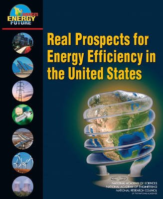 Real Prospects for Energy Efficiency in the United States (Paperback): National Research Council, National Academy of...