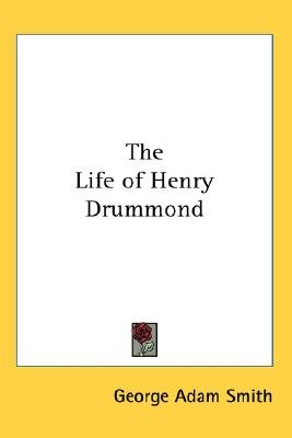 The Life of Henry Drummond (Paperback): George Adam Smith