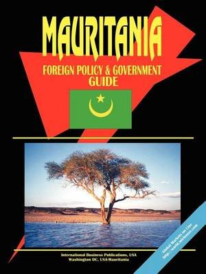 Mauritania Foreign Policy and Government Guide (Paperback): USA Ibp