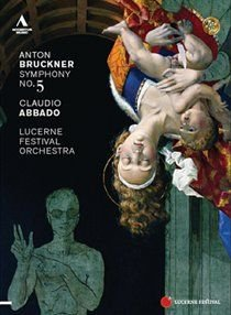 Various Artists - Bruckner: Symphony No. 5 in B Flat Major (Abbado) (DVD): Claudio Abbado, Anton Bruckner, Lucerne Festival...