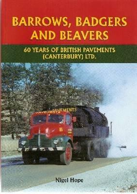 Barrows, Badgers and Beavers - 60 Years of British Pavements (Canterbury) Ltd (Paperback): Nigel Hope