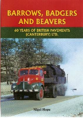 Barrows, Badgers and Beavers - 60 Years of British Pavements (Canterbury) Ltd (Paperback): Nigel Hope