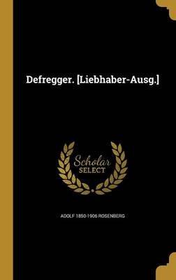Defregger. [Liebhaber-Ausg.] (German, Hardcover): Adolf 1850-1906 Rosenberg