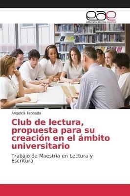 Club de Lectura, Propuesta Para Su Creacion En El Ambito Universitario (Spanish, Paperback): Taboada Angelica