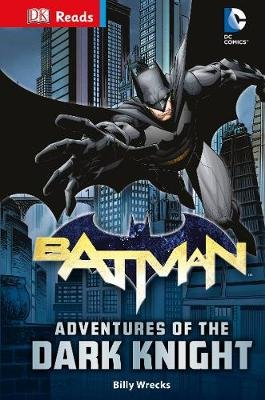 DC Comics Batman Adventures of the Dark Knight (Hardcover): Billy Wrecks, Dk