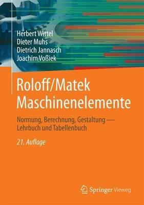 Roloff/Matek Maschinenelemente - Normung, Berechnung, Gestaltung (German, Book, 21st): Herbert Wittel, Dieter Muhs, Dieter...