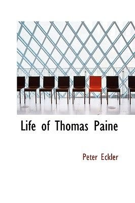 Life of Thomas Paine (Paperback): Peter Eckler