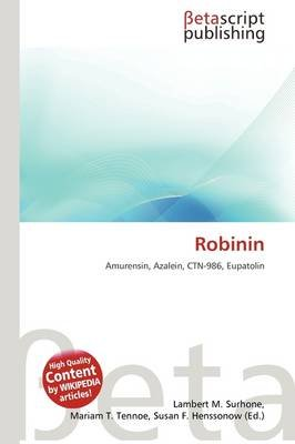 Robinin (Paperback): Lambert M. Surhone, Mariam T. Tennoe, Susan F. Henssonow