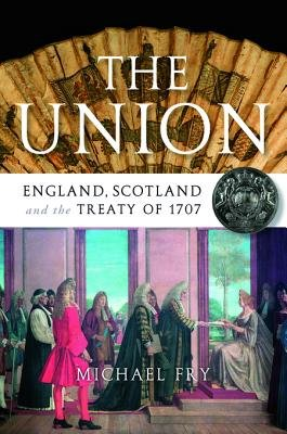 The Union - England, Scotland and the Treaty of 1707 (Electronic book text, Annotated edition):