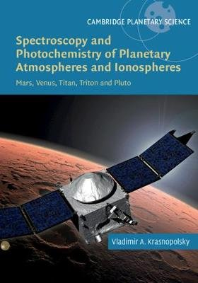Spectroscopy and Photochemistry of Planetary Atmospheres and Ionospheres - Mars, Venus, Titan, Triton and Pluto (Hardcover):...