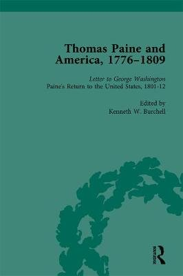 Thomas Paine and America, 1776-1809, Vol 6 (Hardcover): Kenneth W. Burchell